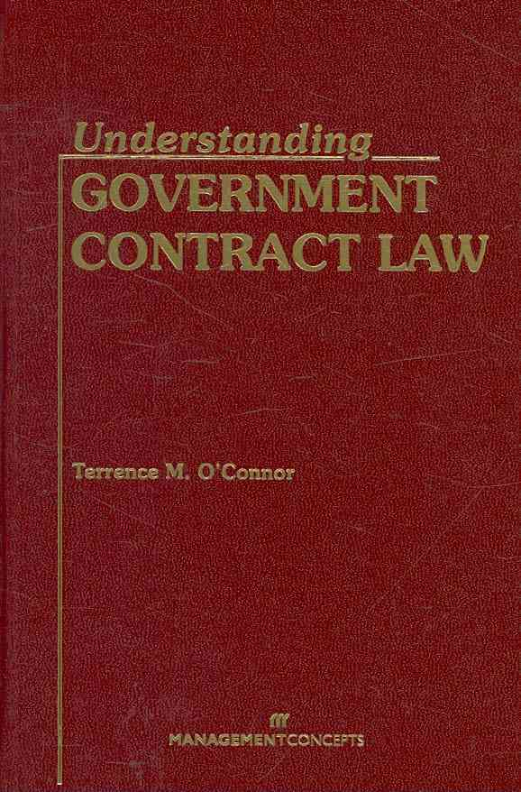 Understanding Government Contract Law By O'Connor, Terrence M.