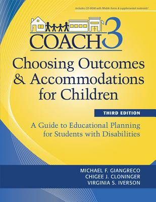 Choosing Outcomes and Accommodations for Children By Giangreco, Michael F./ Cloninger, Chigee J., Ph.D./ Iverson, Virginia Salce